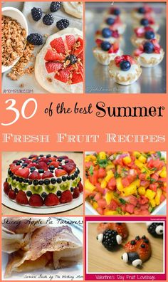 30 of the Best Summer Fresh Fruit Recipes: A Foodie Collection