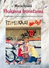 €27.50 HUKASSA HUOSTASSA - KERTOMUKSIA LASTENSUOJELUN RUNTELEMISTA PERHEISTÄ : LASU - KIRJASARJAN 1. OSA
