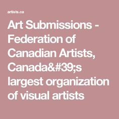 Art Submissions - Federation of Canadian Artists, Canada's largest organization of visual artists