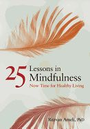 25 Lessons in #Mindfulness: Now Time for Healthy Living