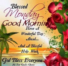 Blessed Monday Good Morning monday good morning monday quotes good morning quotes happy monday monday blessings monday quote happy monday quotes good morning monday monday quotes for family and friends Good Morning Monday Images, Happy Monday Images, Happy Monday Quotes, Monday Pictures, Monday Morning Quotes, Morning Quotes Images, Morning Inspirational Quotes, Good Morning Messages, Good Morning Greetings