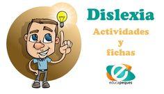 Significado de la dislexia, signos de alerta y actividades y fichas para trabajar la dislexia infantil. Portal educativo Educapeques