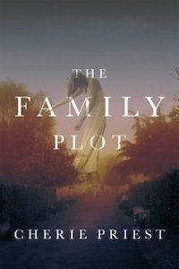 The Family Plot -Cherie Priest  Good Book. Creepy, atmospheric. It got genuinely scary.