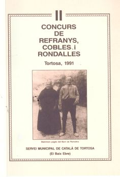 II Concurs de Refranys, Cobles i Rondalles Tortosa, 1991.[Tortosa] : Servei Municipal de Català de Tortosa, [199-] Cover, Books, Movie Posters, November, Libros, Book, Film Poster, Book Illustrations, Billboard