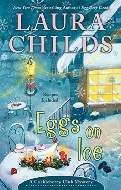 Free eBook Eggs on Ice (A Cackleberry Club Mystery) Author Laura Childs Cozy Mysteries, Best Mysteries, Murder Mysteries, Ghost Of Christmas Past, Christmas Books, Christmas Carol, I Love Books, New Books, Good Books