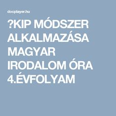 ⭐KIP MÓDSZER ALKALMAZÁSA MAGYAR IRODALOM ÓRA 4.ÉVFOLYAM Oras, Classroom, Teaching, Schools, Class Room, School, Education, Colleges, Onderwijs