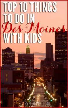 Going on a family trip to Des Moines, Iowa? Get great tips and ideas for things to do with the kids in Scary Mommy's travel guide!  summer | spring break | vacation | parenting advice
