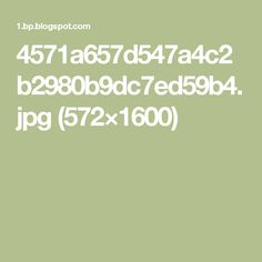 4571a657d547a4c2b2980b9dc7ed59b4.jpg (572×1600)