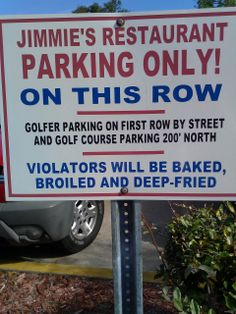 Nothing is spelled incorrectly, but this message is one you don't see everyday in the parking lot of a restaurant.  We love to eat at Jimmie's, Rockledge, FL