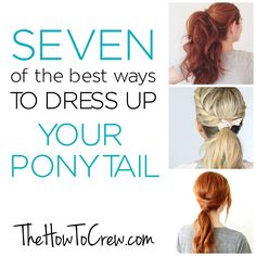 Seven of the Best Ways to dress up your ponytail on TheHowToCrew.com
