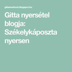 Gitta nyersétel blogja: Székelykáposzta nyersen