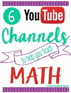 6 YouTube Channels to Help you Teach Math- great resources for tech integration