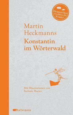 Konstantin im Wörterwald - Martin Heckmanns