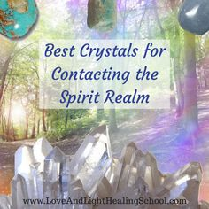 Best Crystals for Contacting the Spirit Realm