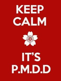 PMDD - if you know what it is, you know that is not easy to keep calm if you have it - or trying to deal with someone who has it. If you do not know what PMDD is - it's full name is PreMenstrual Dysphoric Disorder ... read on to discover more if the menses period is filled with anger, sadness and anxiety well beyond PMS