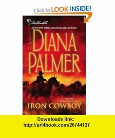 Iron Cowboy (Silhouette Desire) (9780373768561) Diana Palmer , ISBN-10: 0373768567  , ISBN-13: 978-0373768561 ,  , tutorials , pdf , ebook , torrent , downloads , rapidshare , filesonic , hotfile , megaupload , fileserve