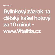 Bylinkový zázrak na dětský kašel hotový za 10 minut - www.Vitalitis.cz