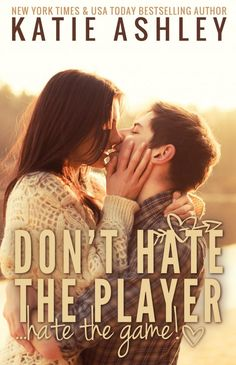 Don't Hate The Player Hate The Game - Katie Ashley