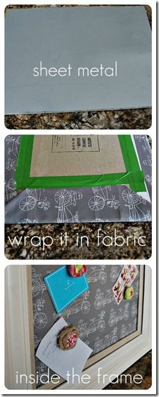 Cover sheet metal with fabric, frame it and you have a custom magnetic board! This could  be cute for my kitchen