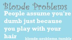 Blonde Problems . . . eh :/