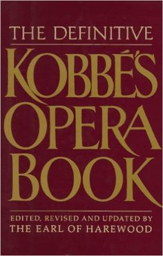 The Definitive Kobbe's Opera Book  https://www.amazon.com/dp/0399131809?m=null.string&ref_=v_sp_detail_page