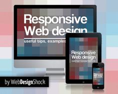 Guide to responsive design, why/how/when/where and on what.