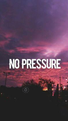 Keep calm  Don't rush  No presure