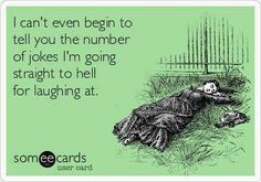 PICTURE QUOTE: # of jokes I'm going straight to hell for laughing at. Copy/Paste/pin/text!
