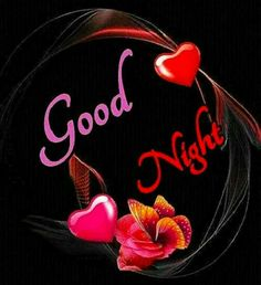 Good Night Love Messages, Good Night I Love You, Beautiful Good Night Images, Good Night Love Images, Good Night Prayer, Good Night Friends, Good Night Blessings, Good Night Greetings, Good Morning Images Hd