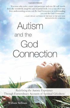 Autism and the God Connection by William Stillman http://www.amazon.com/dp/1402206496/ref=cm_sw_r_pi_dp_FhYaxb1EN35PA