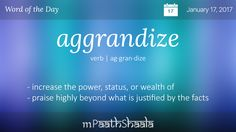 Definitions, Synonyms & Antonyms of aggrandize – Word of the Day