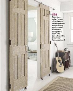 DIY $78 dollar sliding barn-style doors...similar to what was in the southern living idea house...but way less expensive! Play room doors!