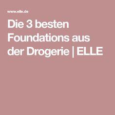 Die 3 besten Foundations aus der Drogerie | ELLE