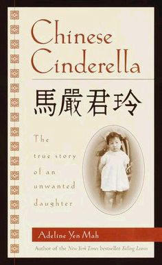 Chinese Cinderella, Adeline Yen Mah  very touching biography of a unwanted daughter
