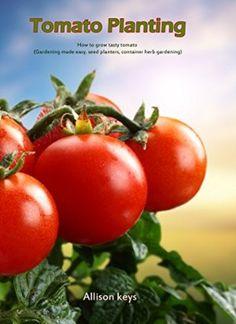 19 April 2015 : Tomato Planting  How to grow tasty tomato (Gardening made easy, seed plantes, container herb gardening) (gardening... by Allison keys and Amanda Johnson B http://www.dailyfreebooks.com/bookinfo.php?book=aHR0cDovL3d3dy5hbWF6b24uY29tL2dwL3Byb2R1Y3QvQjAwTDk4WTBHVy8/dGFnPWRhaWx5ZmItMjA=