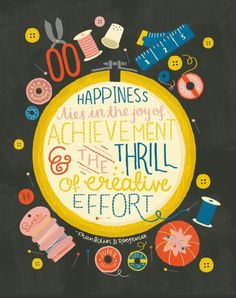 Happiness lies in the joy of achievement and the thrill of creative effort