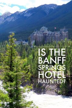 The Banff Springs Hotel is one of Canada's premier hotels. Nestled in Banff National Park against the Canadian Rockies the setting is breathtaking. Are the tales of ghosts really true?