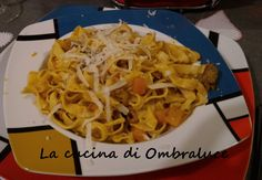 La cucina di Ombraluce: Tagliatelle con salsiccia, zucca e finferli