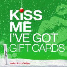 Kiss Me, I've Got Gift Cards. #softlips #kiss
