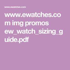 www.ewatches.com img promos ew_watch_sizing_guide.pdf