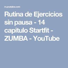 Rutina de Ejercicios sin pausa - 14 capitulo Startfit -  ZUMBA - YouTube