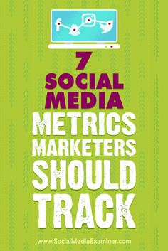 By defining and tracking a few key data points, you can determine whether your marketing is on target.In this article, you'lldiscover seven social media metrics to help you gauge your marketing's effectiveness.