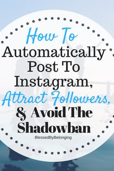 Automatically post to Instagram safely! Attract followers, grow your Instagram marketing with Tailwind. #tailwind