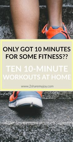 Try these ten10 minute workouts for the home. No equipment needed. Workout, lose weight and get fit at home. HIIT, cardio and fat burning. Free and quick.