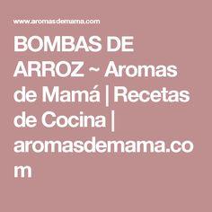 BOMBAS DE ARROZ ~ Aromas de Mamá | Recetas de Cocina | aromasdemama.com