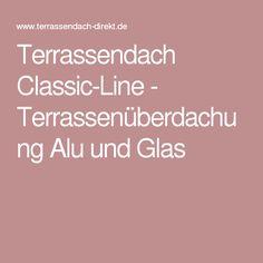Terrassendach Classic-Line - Terrassenüberdachung Alu und Glas
