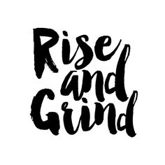 Rise And Grind,Rise And Shine,Quote Posters,Quote prints,Bedroom Decor,Typography Prints