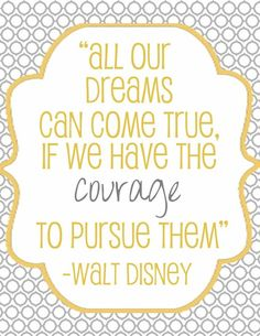 Have some courage.