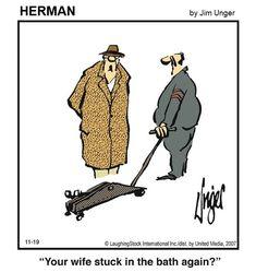 your wife stuck in the bath again? Herman Cartoon, Herman Comic, Haha Funny, Funny Jokes, Hilarious, Funny Cartoons, Funny Comics, Adult Humor, Laugh Out Loud