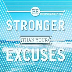 #excuses #strong #stonger